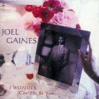 Joel Gaines - I Wonder (Could It Be You ...)
